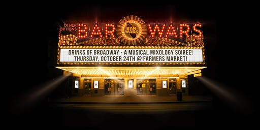 Bar Wars 2019: Drinks of Broadway - a Musical Mixology Soiree!