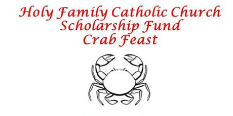 2019 Holy Family  Scholarship Fund Crab Feast tickets