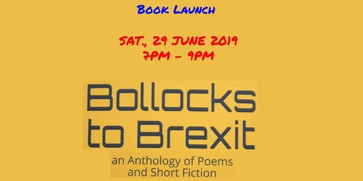 Bollocks to Brexit: an Anthology of Poems & Short Fiction - Book Launch