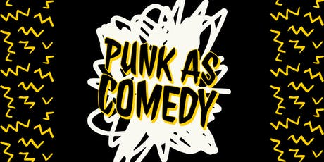 Punk as Comedy  tickets