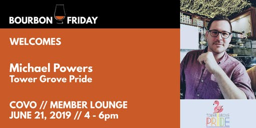 Bourbon Friday - Michael Powers // Tower Grove Pride