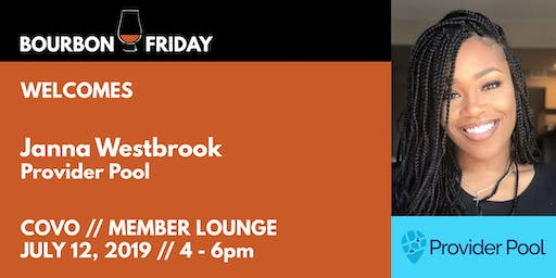 Bourbon Friday - Janna Westbook // Provider Pool
