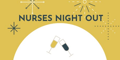 CELEBRATING THE COMMUNITY OF NURSING: Nurses Night Out tickets