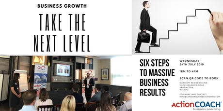 London Business Growth Seminar - 6 Steps to MASSIVE Business RESULTS tickets