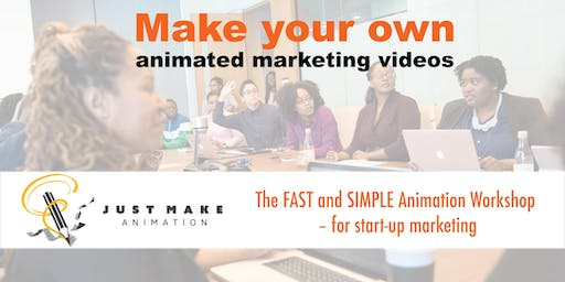 The FAST and SIMPLE Animation Workshop – for start-up marketing