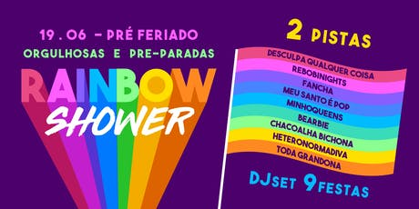 Rainbow Shower - Orgulhosas e pré-paradas! ingressos