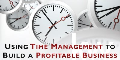 Using Time Management to Build a Profitable Business