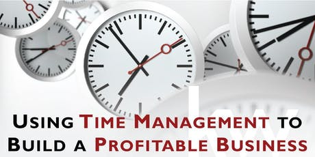 Using Time Management to Build a Profitable Business tickets