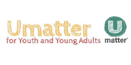 Umatter for Youth and Young Adults tickets