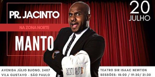 Pr. Jacinto Manto na Zona Norte/SP