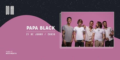 DO AR apresenta Papa Black