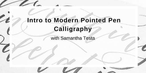 Intro to Modern Pointed Pen Calligraphy with Samantha Testa
