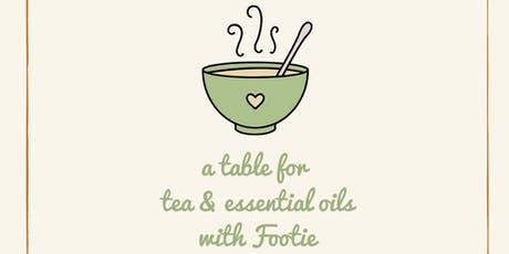 A Table for Tea & Essential Oils tickets