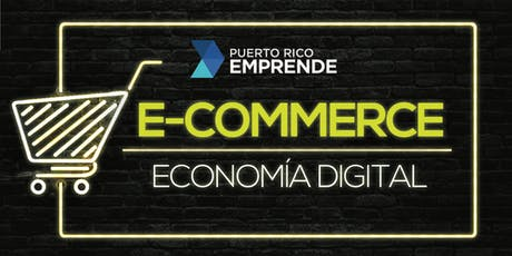 E-Commerce: Economía Digital | PR Emprende tickets