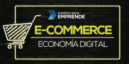 E-Commerce: Economía Digital | PR Emprende