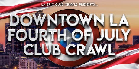 4th of July Los Angeles - Downtown Los Angeles Club Crawl tickets