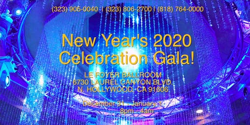 New Year 2020 Spectacular Celebration Gala in Los Angeles!