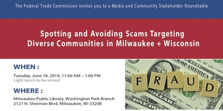 Spotting and Avoiding Scams Targeting Diverse Communities in Milwaukee + Wisconsin: A Media and Community Roundtable with the Federal Trade Commission tickets