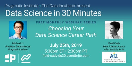 Data Science in 30 Minutes: Choosing Your Data Science Career Path with Field Cady