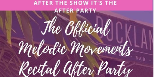 The Official Melodic Movements Recital After Party