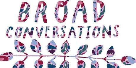 Broad Conversations: Monthly Gathering tickets