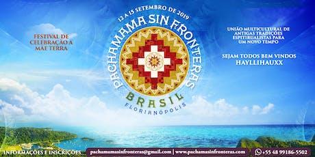 Pachamama Sin Fronteras - Festival de Celebração a Mãe Terra ingressos