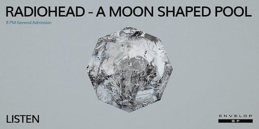 Radiohead - A Moon Shaped Pool : LISTEN (8pm General Admission)