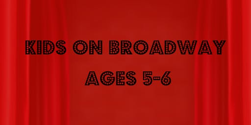 Kids on Broadway (Ages 5-6)