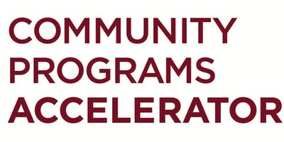 Community Programs Accelerator Application Information Session #3