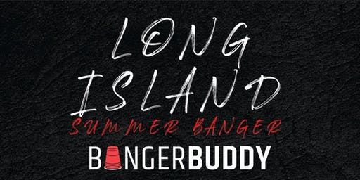 Bangerbuddy Presents: Long Island Summer Banger