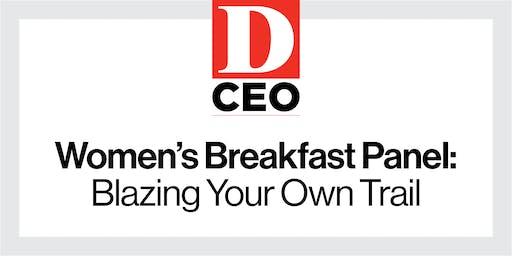 D CEO Women's Breakfast Panel: Blazing Your Own Trail