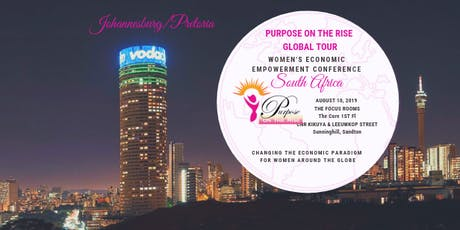 Purpose on The Rise 2019 Women's Economic Empowerment Conference - Johannesburg/Pretoria, SA tickets