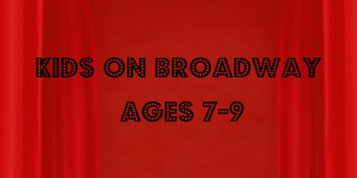 Kids on Broadway (Ages 7-9)
