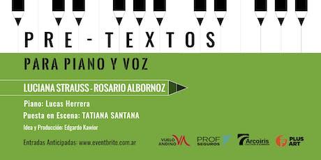 Pretextos para piano y voz con Luciana Strauss Actriz Invitada: Rosario Albornoz entradas
