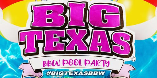 BIG TEXAS BBW POOL PARTY!!!!!