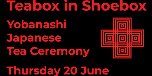 Teabox in Shoebox - Yobanashi Japanese Tea Ceremony