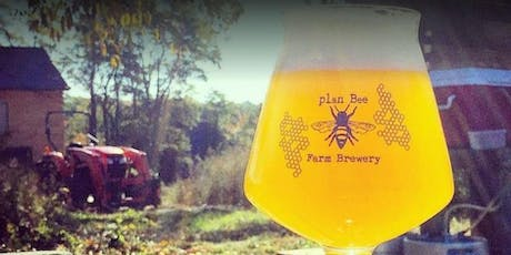 Have Dinner On Us! Join Us For a Farm to Table Dinner at Plan Bee Brewery tickets
