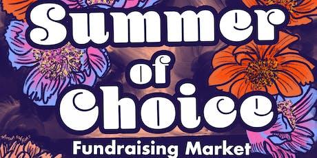 Summer of Choice Fundraising Market tickets