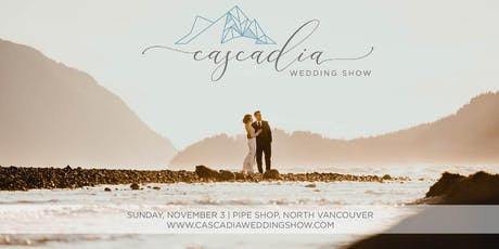 2019 Cascadia Wedding Show tickets