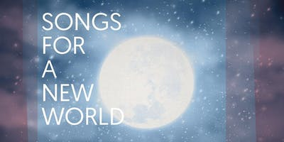 Songs For A New World