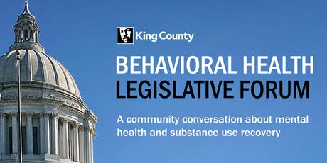 King County Behavioral Health Legislative Forum  tickets