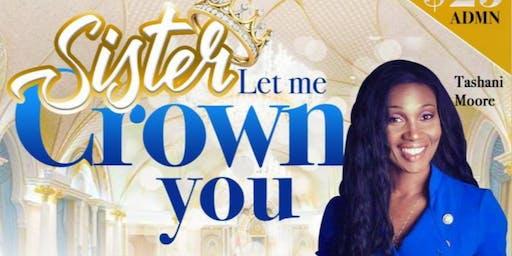 Sister Let Me Crown You