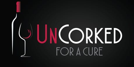 Uncorked for a Cure 2nd  Annual Fundraiser for Charcot Marie Tooth Disease tickets