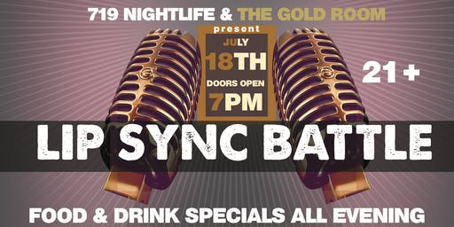 719 Nightlife and The Gold Room present: Lip Sync Battle