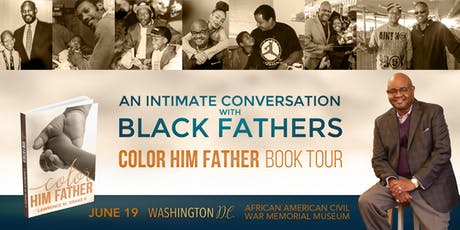 An Intimate Conversation with Black Fathers - Color Him Father Book Tour DC tickets