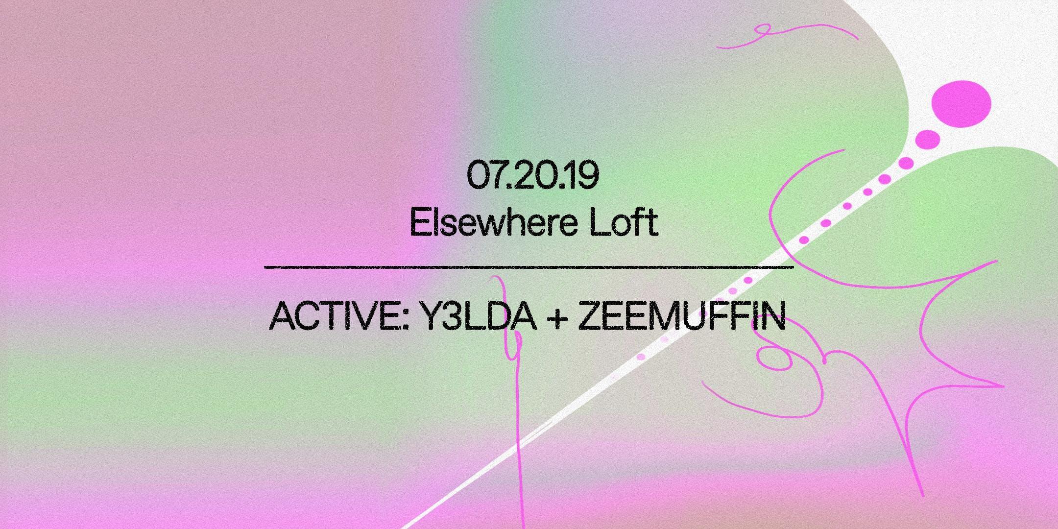 ACTIVE: Y3LDA + ZEEMUFFIN