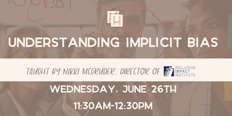 Understanding Implicit Bias | Nikki McGruder, Director of Inclusive Impact Institute tickets