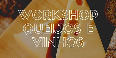 Workshop Queijos e Vinhos