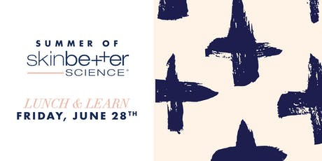 Summer of SkinBetter Science Lunch n' Learn tickets