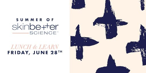 Summer of SkinBetter Science Lunch n' Learn
